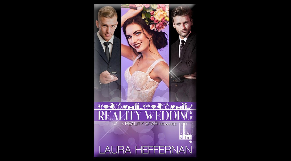 This is the cover of Laura Heffernan's book, Reality Wedding. The cover features three panels, two with men in black suits and the other with a woman in a white bride's dress, holding a bouquet.