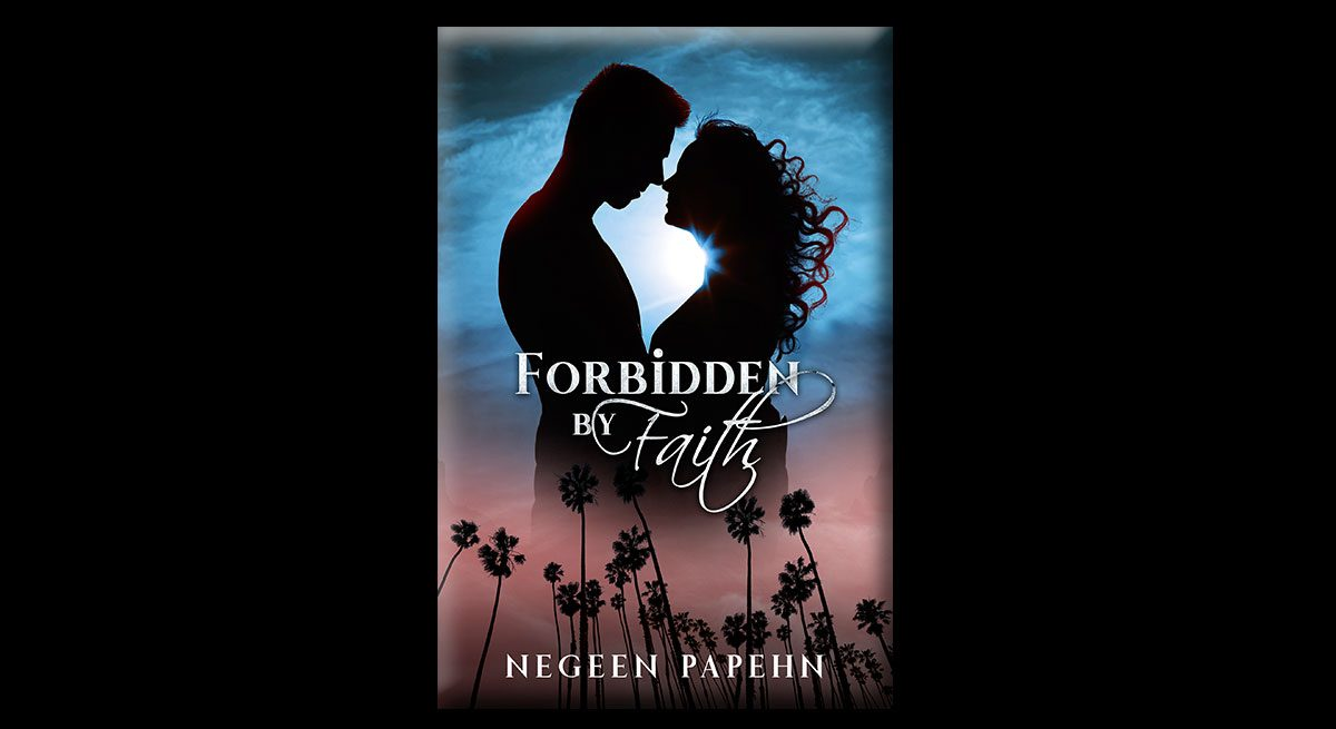 This is the cover of Forbidden by Faith, by Negeen Papehn. In the background are a man and woman, silhouetted, about to kiss, against a bue sky. The bottom half of the image shows palm trees against a pink sky.