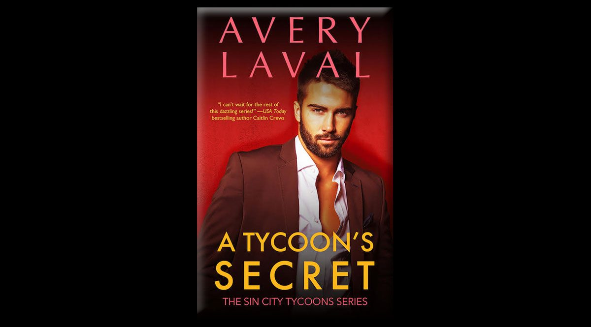 This is the book cover of Avery Laval's romance novel, A Tycoon's Secret/The Sin City Tycoons series. It features a handsome bearded man wearing an open button-down shirt and suit jacket against a magenta background.