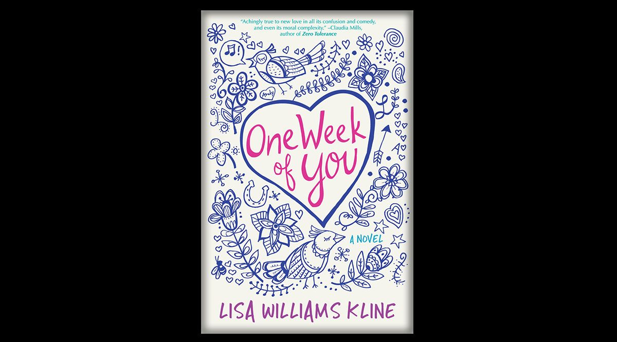 """This is the front cover of Lisa Williams Kline's book, One Week of You. It features doodles of birds, flowers, musical notes, and hearts. In the center is a heart with the words """"One Week of You."""""""