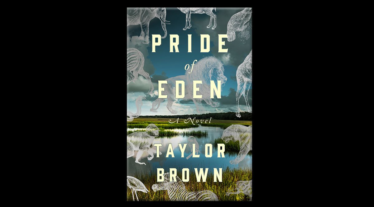 This is the book cover of Pride of Eden, by Taylor brown. It features elephants, zebras, lions, and giraffes in semi-transparency. Behind them is a body of water surrounded by marshland and a blue sky.